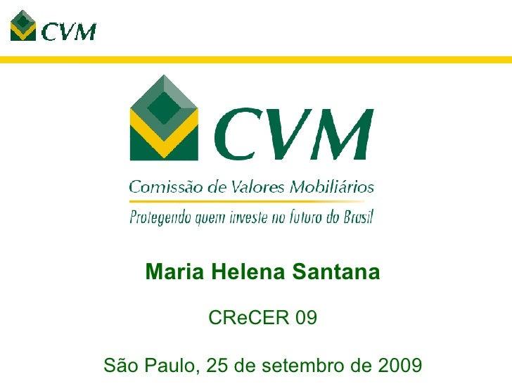 Maria Helena Santana CReCER 09 São Paulo, 25 de setembro de 2009