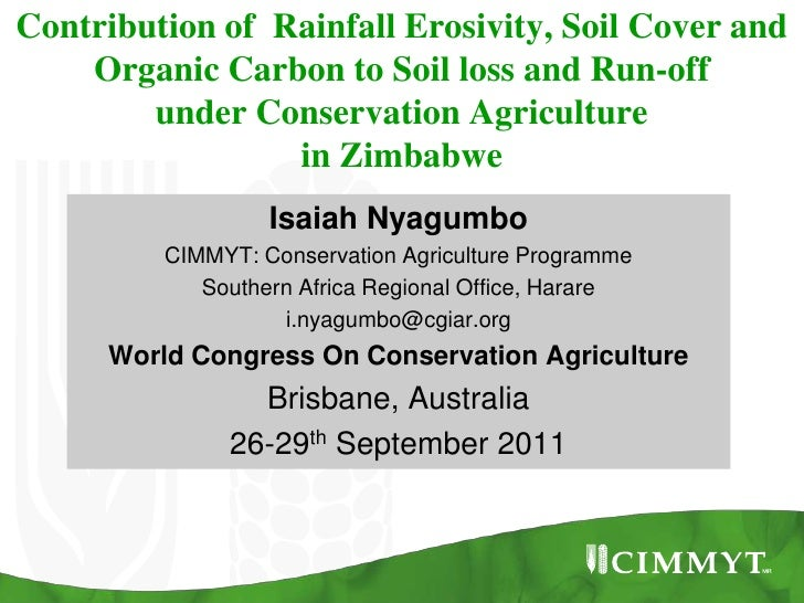 Contribution of Rainfall Erosivity, Soil Cover and    Organic Carbon to Soil loss and Run-off        under Conservation Ag...