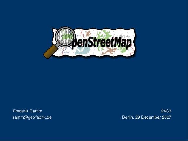TheFreeWikiWorldMapFrederikRammramm@geofabrik.de24C3Berlin,29December2007