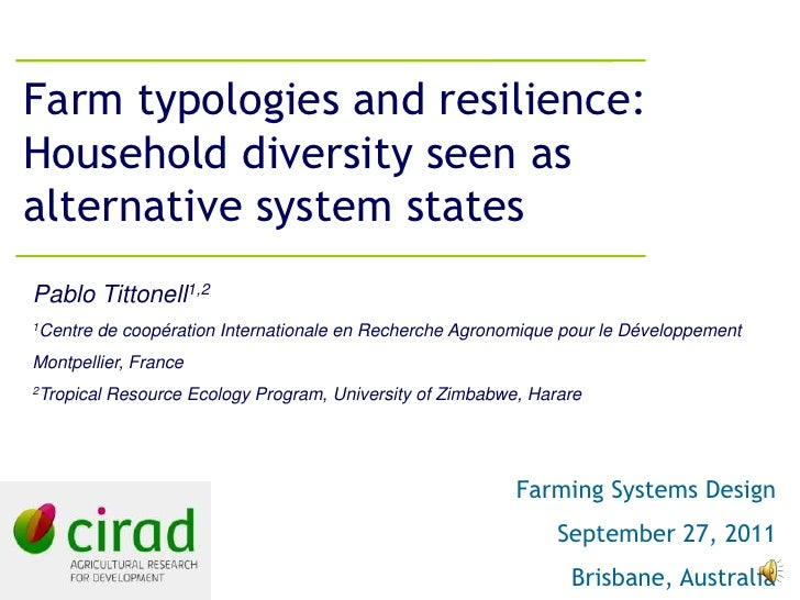 Farm typologies and resilience:Household diversity seen asalternative system statesPablo Tittonell1,21Centre   de coopérat...