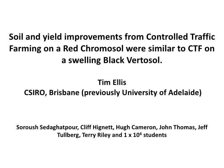 Soil and yield improvements from Controlled TrafficFarming on a Red Chromosol were similar to CTF on              a swelli...