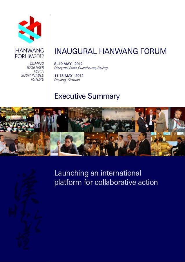 1 INAUGURAL HANWANG FORUM 8 -10 MAY | 2012 Diaoyutai State Guesthouse, Beijing 11-13 MAY | 2012 Deyang, Sichuan Executive ...
