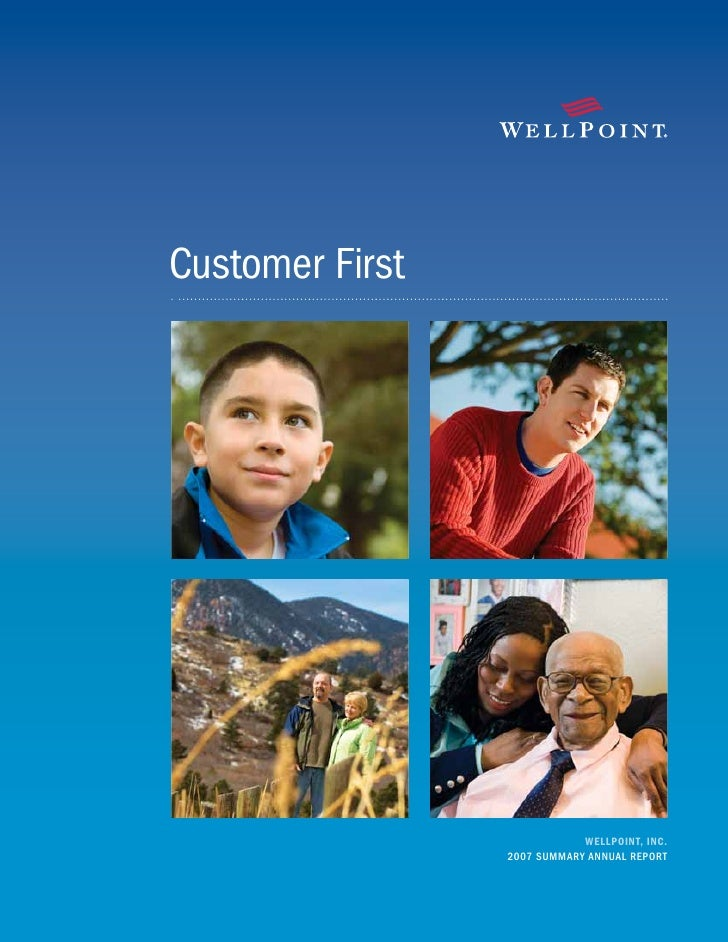 Customer First                                  WELLPOINT, INC.                  2007 SUMMARY ANNUAL REPORT