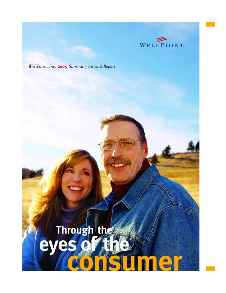 WellPoint, Inc. 2005 Summary Annual Report                  Through the      eyes of the                   consumer