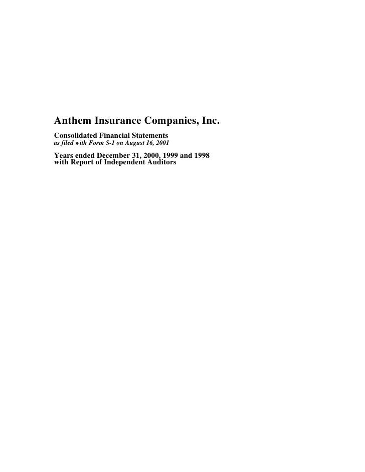 Anthem Insurance Companies, Inc. Consolidated Financial Statements as filed with Form S-1 on August 16, 2001  Years ended ...