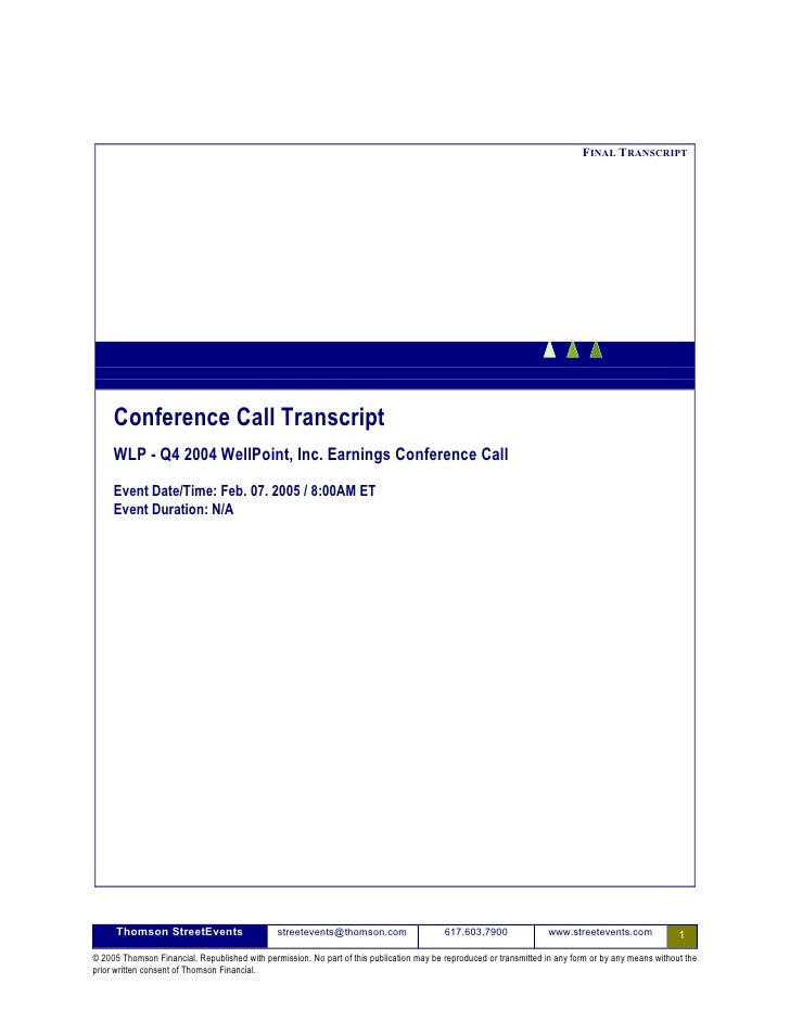 FINAL TRANSCRIPT          Conference Call Transcript      WLP - Q4 2004 WellPoint, Inc. Earnings Conference Call       Eve...