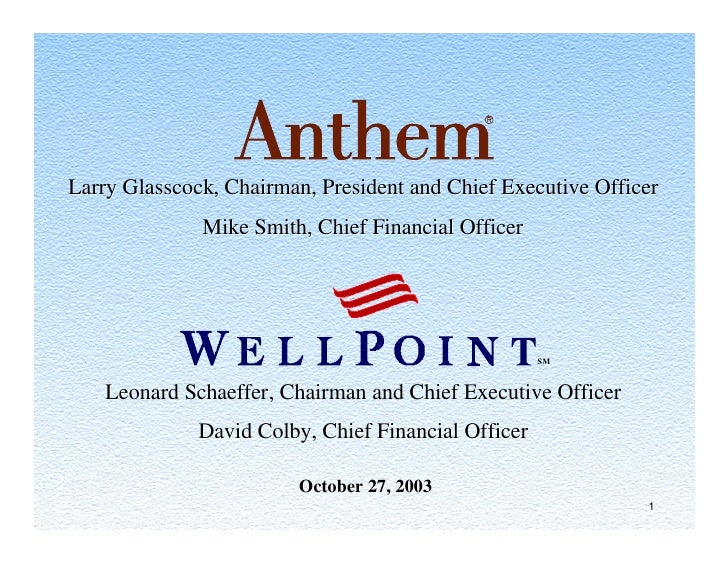 Larry Glasscock, Chairman, President and Chief Executive Officer               Mike Smith, Chief Financial Officer        ...