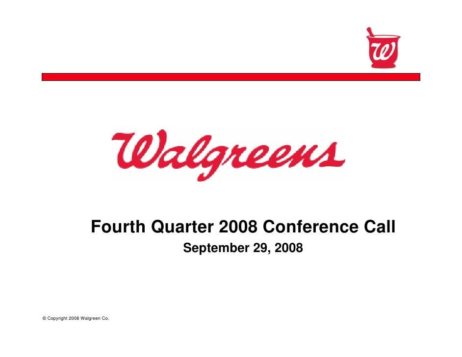 Fourth Quarter 2008 Conference Call                                 September 29, 2008     © Copyright 2008 Walgreen Co.