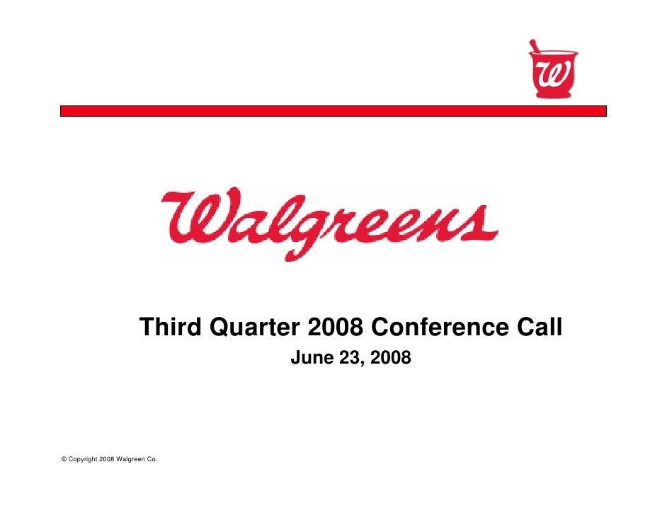 Third Quarter 2008 Conference Call                                    June 23, 2008     © Copyright 2008 Walgreen Co.