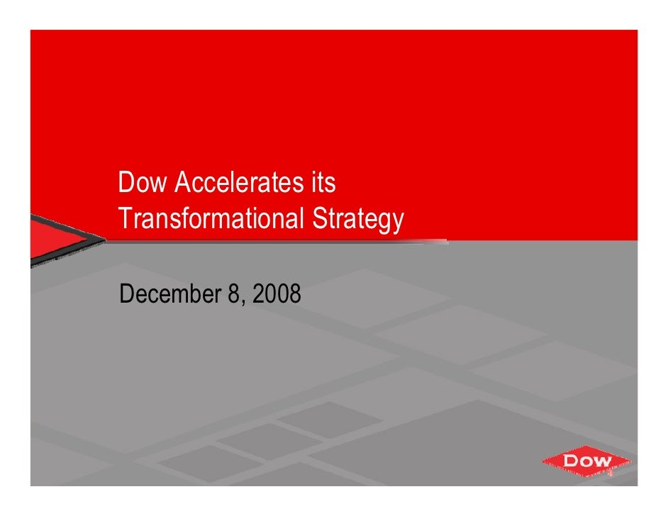 Dow Accelerates its Transformational Strategy  December 8, 2008