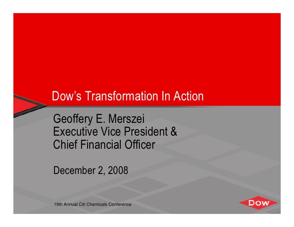 Dow's Transformation In Action Geoffery E. Merszei Executive Vice President & Chief Financial Officer  December 2, 2008  1...
