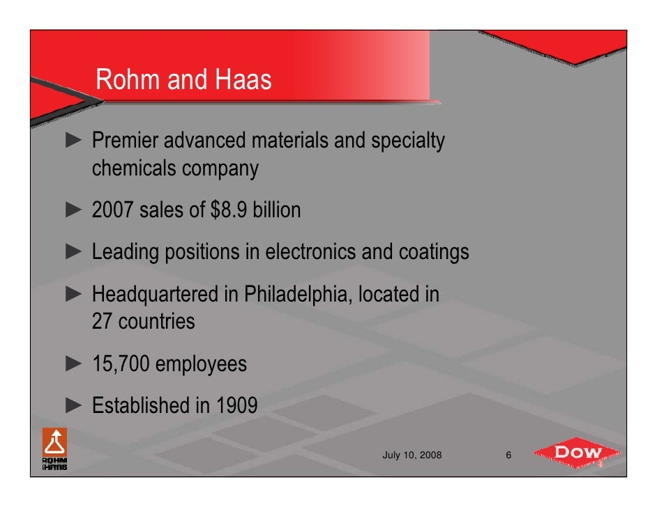 dows bid for rohm and haas Dows bid for rohm and haas - this case analyzes dow chemical company's proposed acquisition of rohm and haas in 2008 the $188 billion acquisition was part of dow's.
