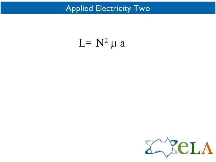 Applied Electricity Two L= N 2 μa
