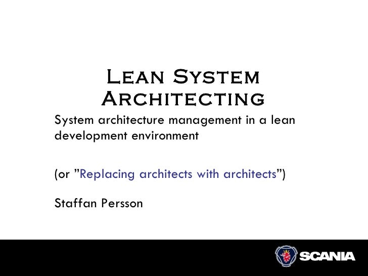 """Lean System Architecting System architecture management in a lean development environment (or """" Replacing architects with ..."""
