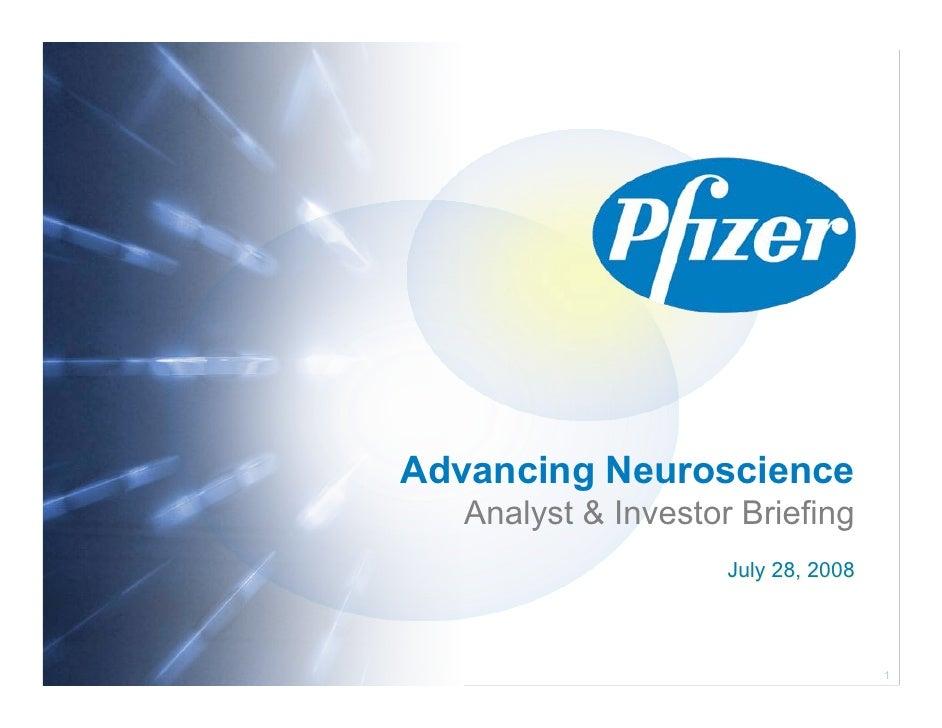 Advancing Neuroscience    Analyst & Investor Briefing                      July 28, 2008                                  ...
