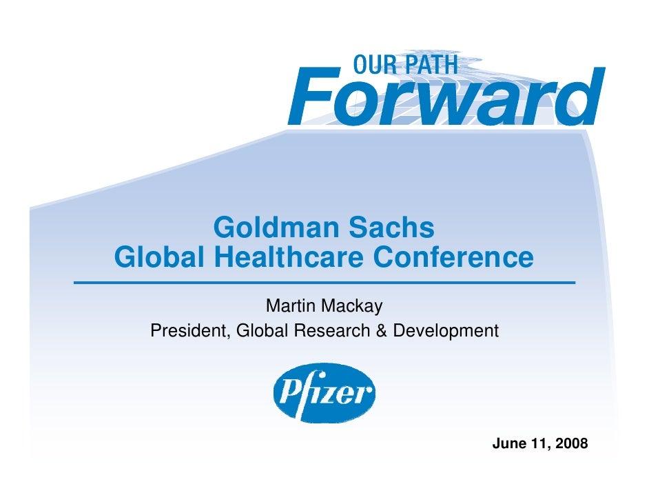Goldman Sachs Global Healthcare Conference                 Martin Mackay   President, Global Research & Development       ...