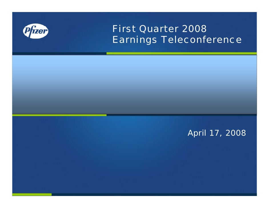 First Quarter 2008 Earnings Teleconference                  April 17, 2008