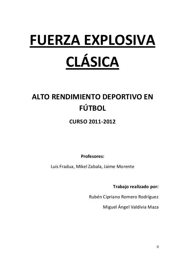 FUERZA EXPLOSIVA    CLÁSICAALTO RENDIMIENTO DEPORTIVO EN           FÚTBOL            CURSO 2011-2012                  Prof...