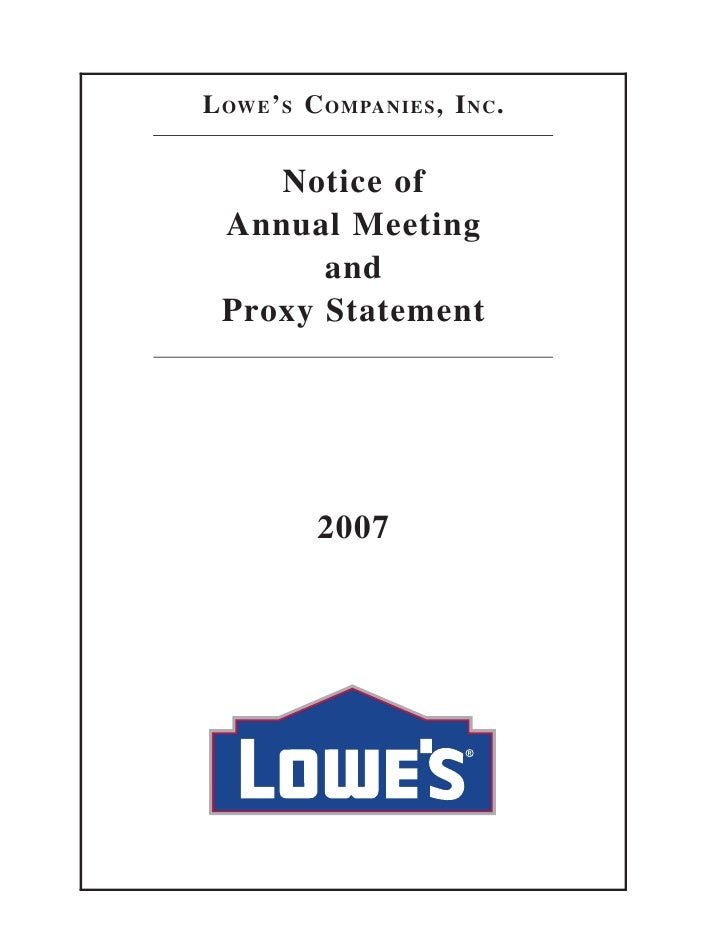 LOWE'S COMPANIES, INC.       Notice of  Annual Meeting        and  Proxy Statement             2007