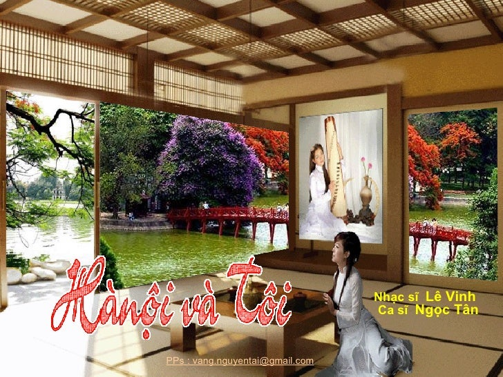 Nhạc sĩ  Lê Vinh Ca sĩ  Ngọc Tân PPs : vang.nguyentai@gmail.com