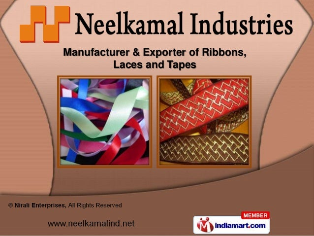 Manufacturer & Exporter of Ribbons,         Laces and Tapes