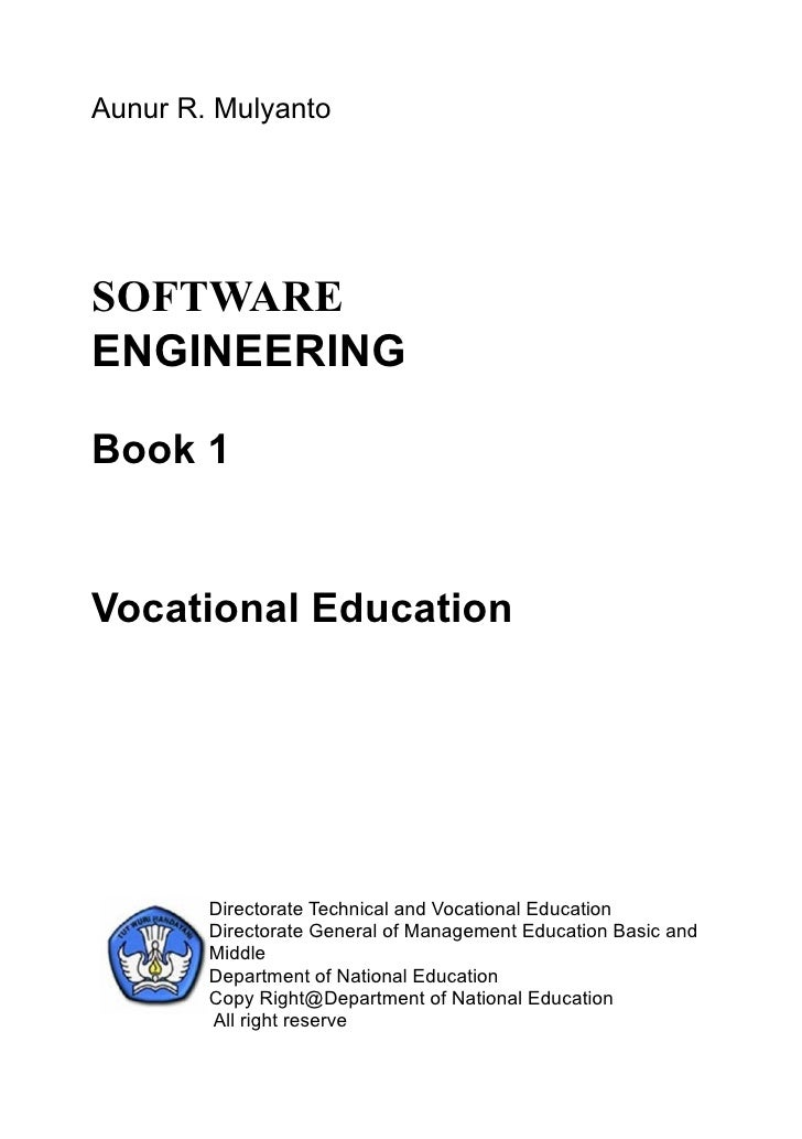 Aunur R. Mulyanto     SOFTWARE ENGINEERING  Book 1   Vocational Education             Directorate Technical and Vocational...