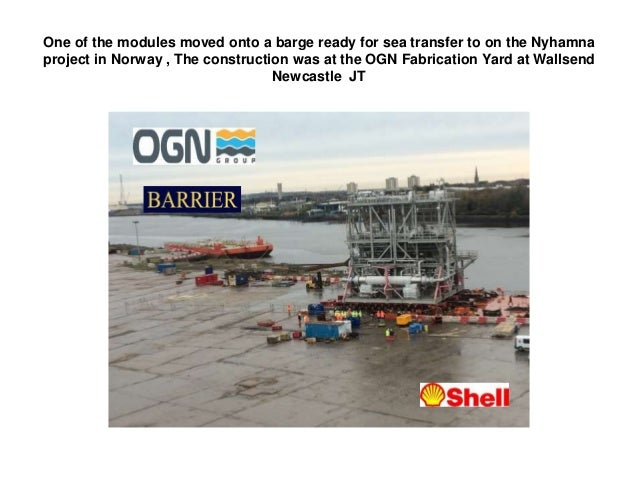 One of the modules moved onto a barge ready for sea transfer to on the Nyhamna project in Norway , The construction was at...
