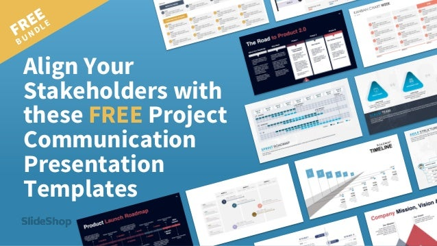 Align Your Stakeholders with these FREE Project Communication Presentation Templates FREE BUNDLE