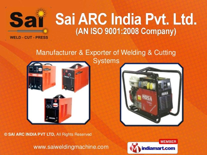 Manufacturer & Exporter of Welding & Cutting                                 Systems© SAI ARC INDIA PVT LTD, All Rights Re...