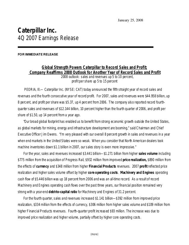(more) January 25, 2008 Caterpillar Inc. 4Q 2007 Earnings Release FOR IMMEDIATE RELEASE Global Strength Powers Caterpillar...
