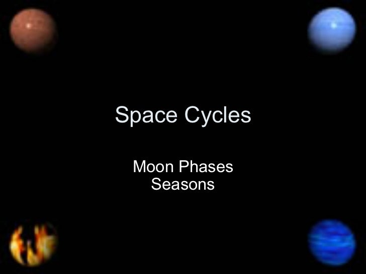 Space Cycles Moon Phases Seasons