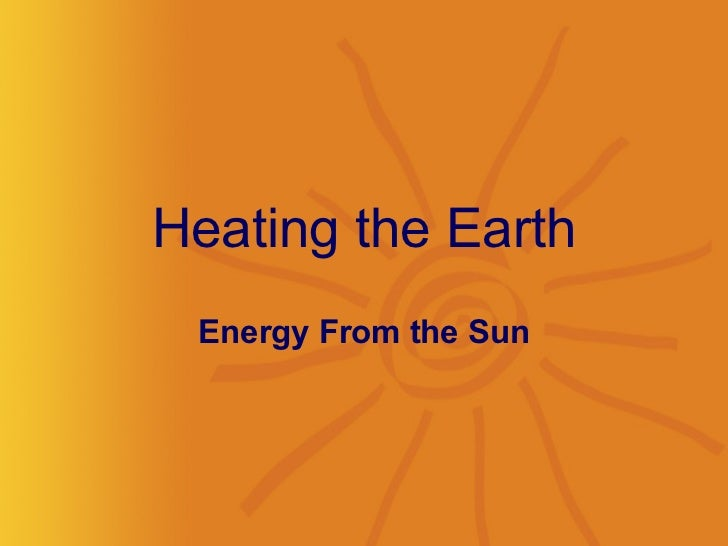 Heating the Earth Energy From the Sun