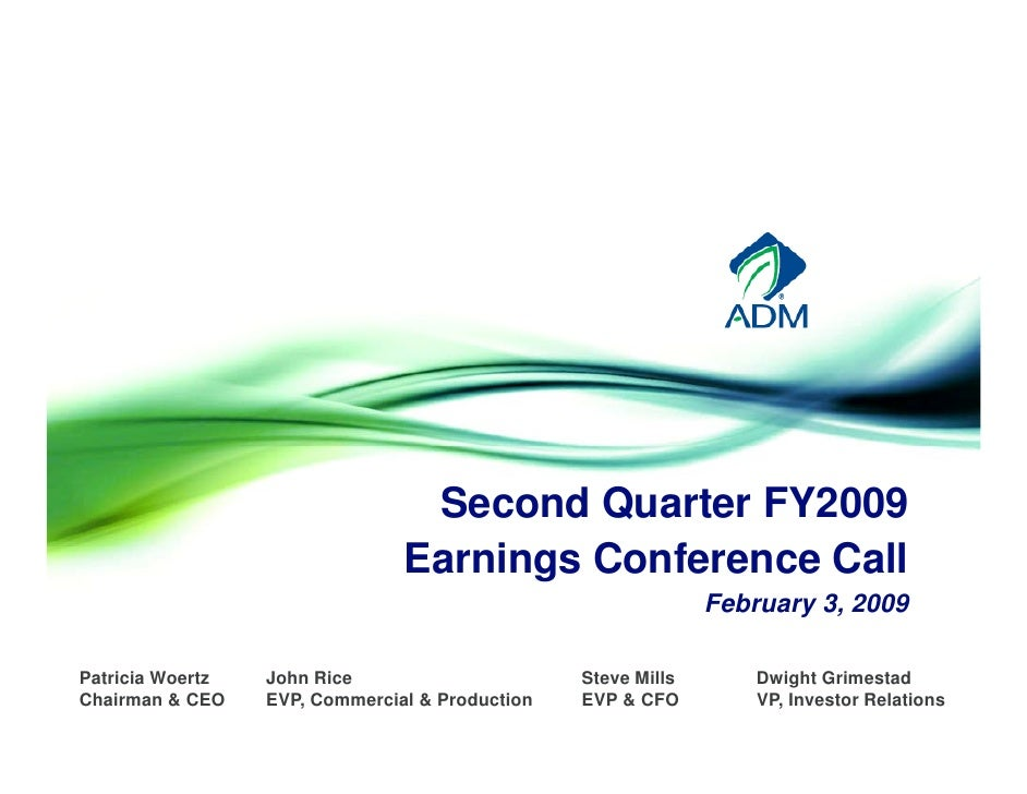 Second Quarter FY2009                                 Earnings Conference Call                                 E   i    Cf...