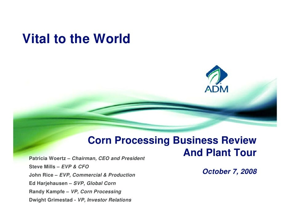 Vital to the World                              Corn Processing Business Review                                           ...