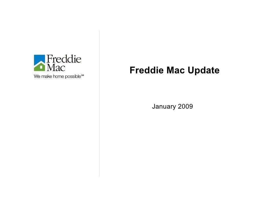 Freddie Mac Update       January 2009