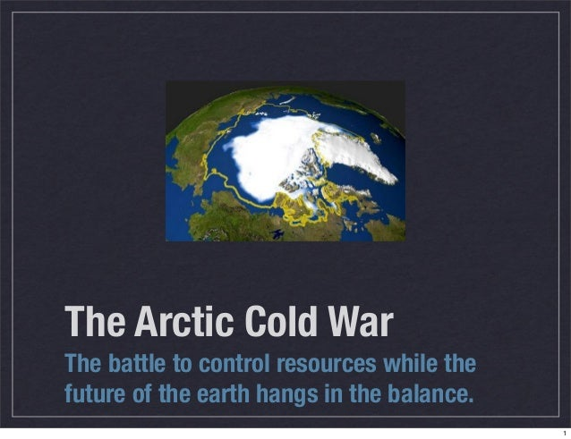 The Arctic Cold WarThe battle to control resources while thefuture of the earth hangs in the balance.1
