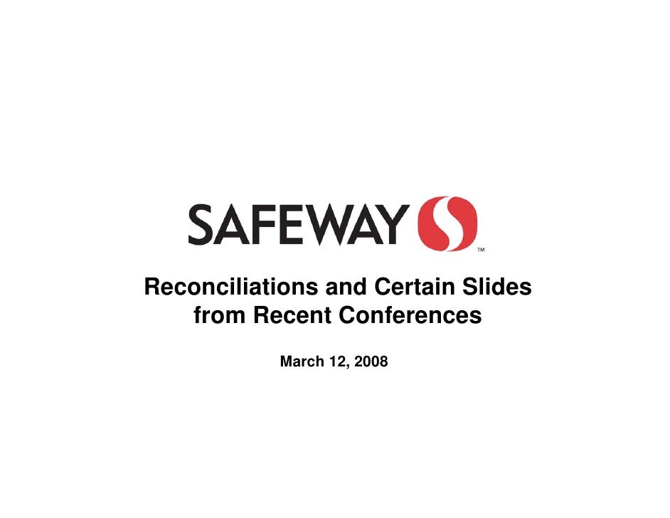 Reconciliations and Certain Slides    from Recent Conferences            March 12, 2008