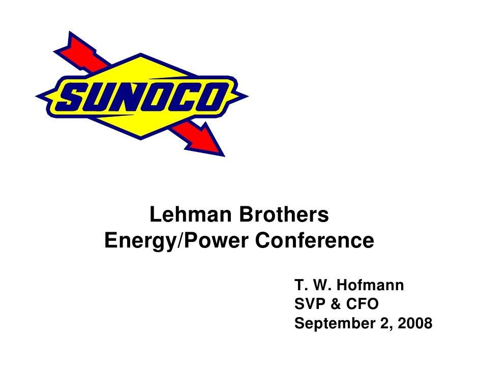 Lehman Brothers Energy/Power Conference                 T. W. Hofmann                 SVP & CFO                 September ...