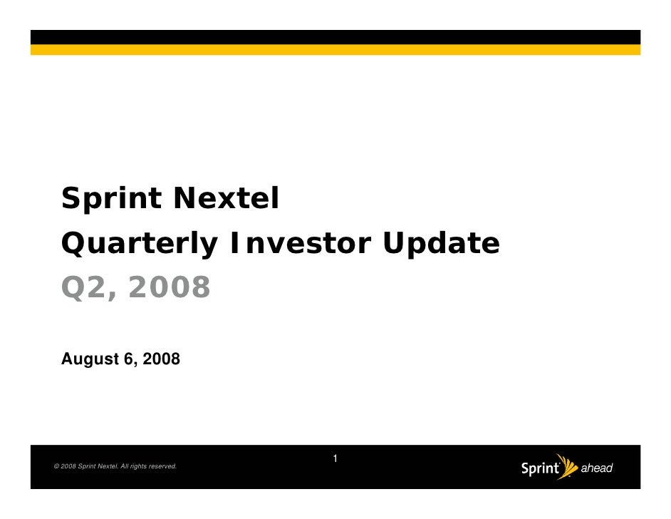 Sprint Nextel   Quarterly Investor Update   Q2, 2008    August 6, 2008                                                  1 ...