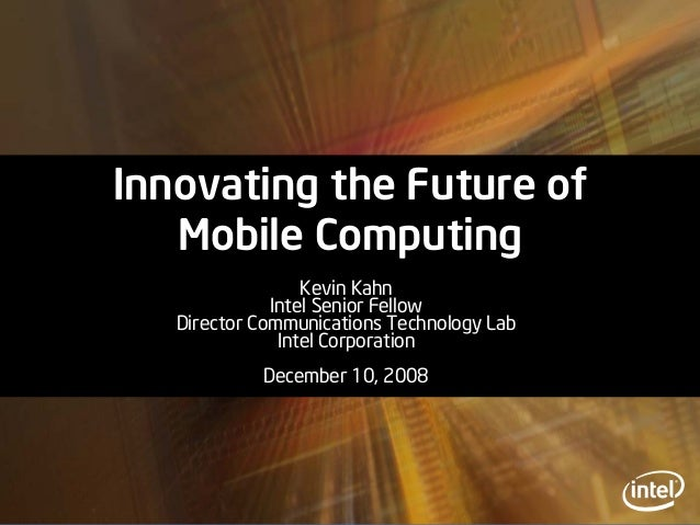 Kevin KahnKevin Kahn Intel Senior FellowIntel Senior Fellow Director Communications Technology LabDirector Communications ...