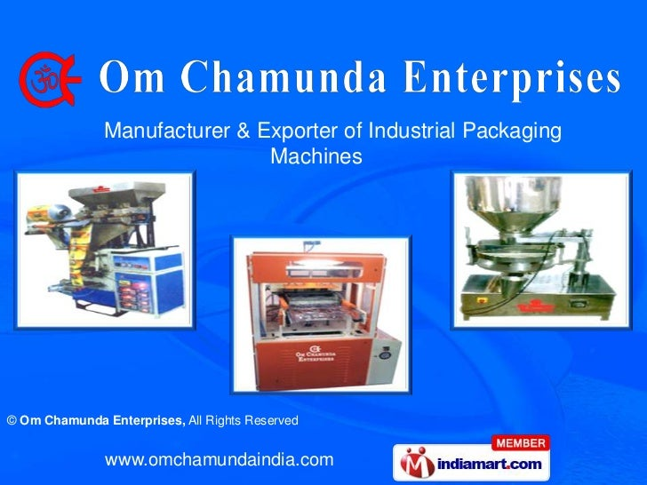 Manufacturer & Exporter of Industrial Packaging                               Machines© Om Chamunda Enterprises, All Right...
