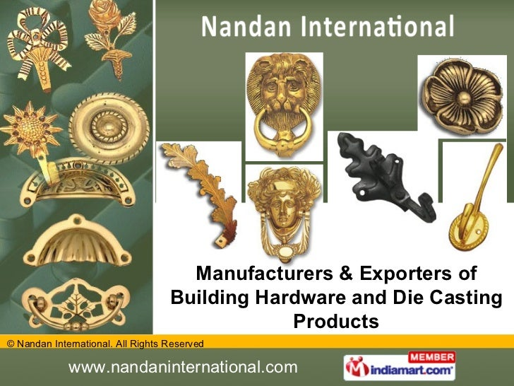 Manufacturers & Exporters of Building Hardware and Die Casting Products