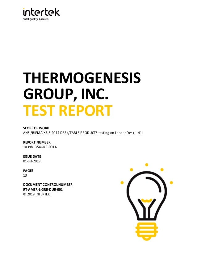 """THERMOGENESIS GROUP, INC. TEST REPORT SCOPE OF WORK ANSI/BIFMA X5.5-2014 DESK/TABLE PRODUCTS testing on Lander Desk – 41"""" ..."""