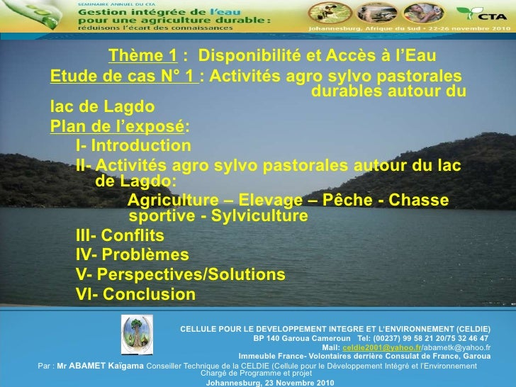 <ul><ul><li>Thème 1 :  Disponibilité et Accès à l'Eau </li></ul></ul><ul><ul><li>Etude de cas N° 1 : Activités agro sylv...