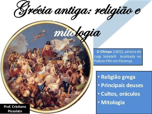 Grécia antiga: religião e mitologia • Religião grega • Principais deuses • Cultos, oráculos • Mitologia O Olimpo (1822), p...