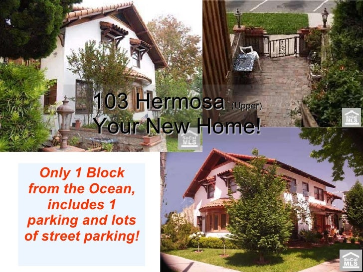 Only 1 Block from the Ocean, includes 1 parking and lots of street parking! 103 Hermosa  (Upper) Your New Home!