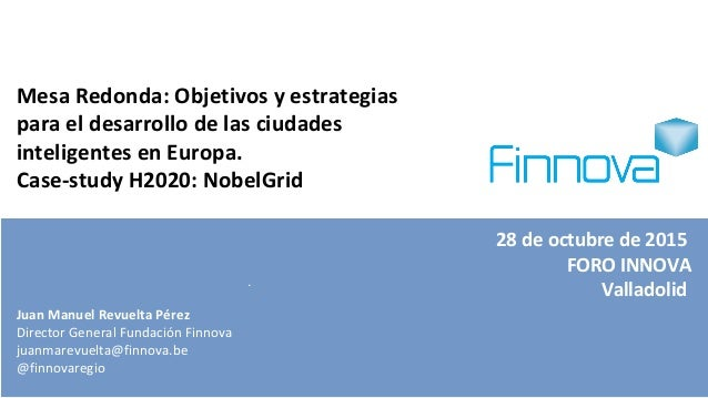 23 de Septiembre de 2015 Bilbao Juan Manuel Revuelta Pérez Director General de la Fundación Finnova juanmarevuelta@finnova...