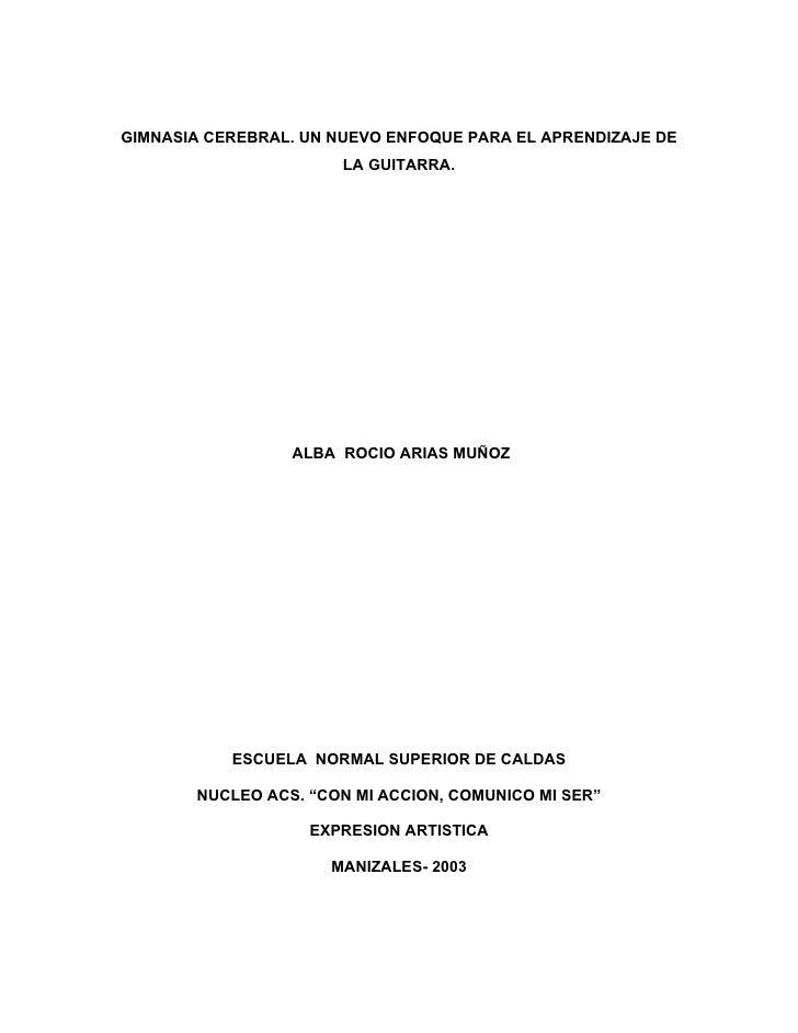 GIMNASIA CEREBRAL. UN NUEVO ENFOQUE PARA EL APRENDIZAJE DE                        LA GUITARRA.                      ALBA R...