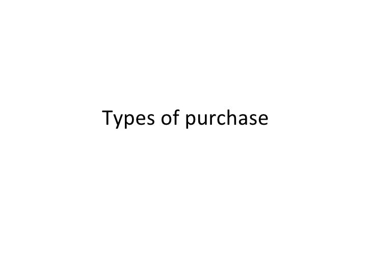 Types of purchase