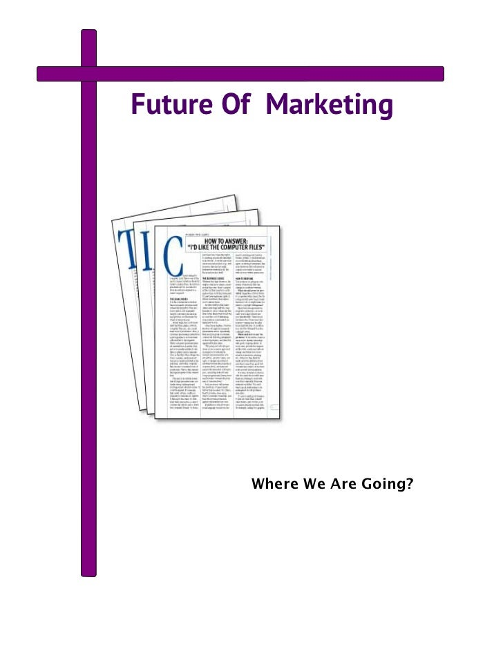 Future Of Marketing        Where We Are Going?